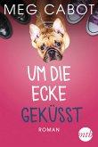 Um die Ecke geküsst / Traummänner und andere Katastophen Bd.1 (eBook, ePUB)