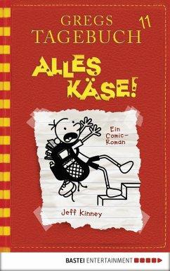 Alles Käse! / Gregs Tagebuch Bd.11 (eBook, PDF) - Kinney, Jeff