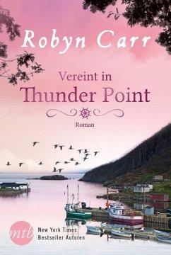 Vereint in Thunder Point / Thunder Point Bd.5 (eBook, ePUB) - Carr, Robyn