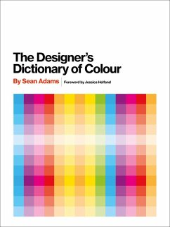 The Designer's Dictionary of Color - Adams, Sean