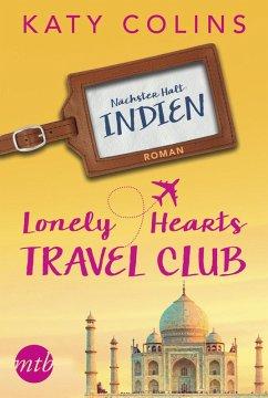 Lonely Hearts Travel Club - Nächster Halt: Indien / Travel Club Bd.2 (eBook, ePUB) - Colins, Katy