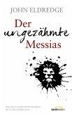 Der ungezähmte Messias (eBook, ePUB)