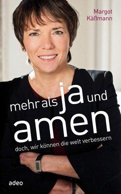 Mehr als Ja und Amen (eBook, ePUB) - Käßmann, Margot