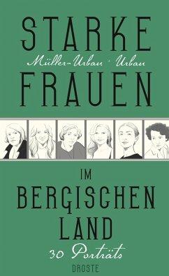Starke Frauen im Bergischen Land (eBook, ePUB) - Müller-Urban, Kristiane; Urban, Eberhard