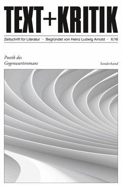 TEXT + KRITIK Sonderband 10 - Poetik des Gegenwartsromans (eBook, ePUB)