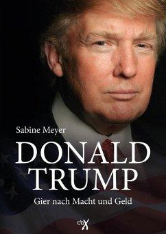Donald Trump (eBook, ePUB) - Trump, Donald; Meyer, Sabine