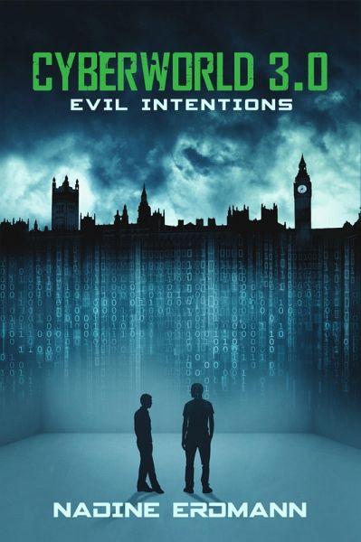 CyberWorld 3.0: Evil Intentions (eBook, ePUB) - Erdmann, Nadine