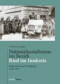 Nationalsozialismus im Bezirk Ried im Innkreis (eBook, ePUB)
