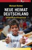 Neue Heimat Deutschland (eBook, ePUB)