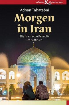 Morgen in Iran (eBook, ePUB) - Tabatabai, Adnan