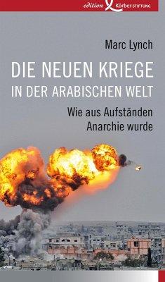 Die neuen Kriege in der arabischen Welt (eBook, ePUB) - Lynch, Marc