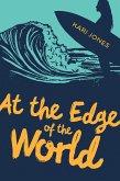 At the Edge of the World (eBook, ePUB)