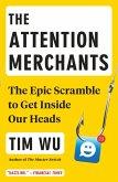 The Attention Merchants (eBook, ePUB)