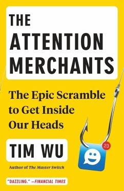 The Attention Merchants (eBook, ePUB) - Wu, Tim