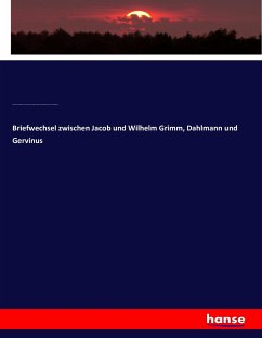 Briefwechsel zwischen Jacob und Wilhelm Grimm, Dahlmann und Gervinus