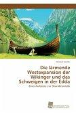 Die lärmende Westexpansion der Wikinger und das Schweigen in der Edda