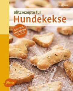 Blitzrezepte für Hundekekse - Bauer, Lina