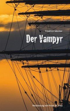 Der Vampyr - Meister, Friedrich