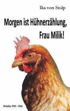 Morgen ist Hühnerzählung, Frau Milik!