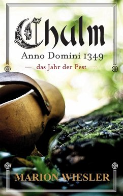 Chulm Anno Domini 1349 - Wiesler, Marion