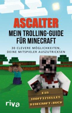 Mein Trolling-Guide für Minecraft - Ascalter