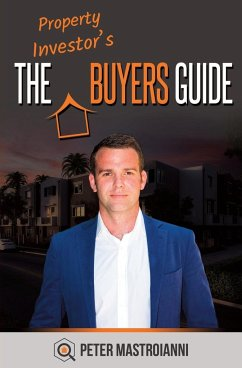 The Property Investor's Buyers Guide - Mastroianni, Peter