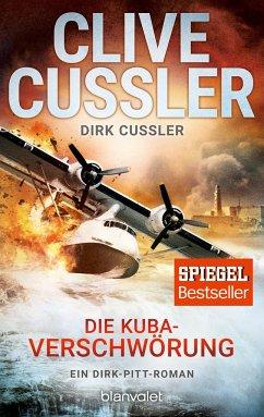Die Kuba-Verschwörung / Dirk Pitt Bd.23 - Cussler, Clive; Cussler, Dirk