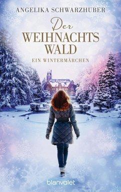 Der Weihnachtswald - Schwarzhuber, Angelika