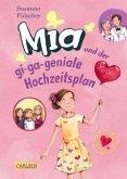 Mia und der gi-ga-geniale Hochzeitsplan / Mia Bd.10