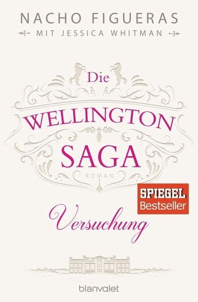 Versuchung / Die Wellington Saga Bd.1