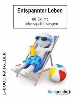 Entspannter Leben (eBook, ePUB) - Nelz, Daniela