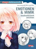 Emotionen und Mimik ausdrucksstark zeichnen / Manga-Zeichenstudio Bd.7