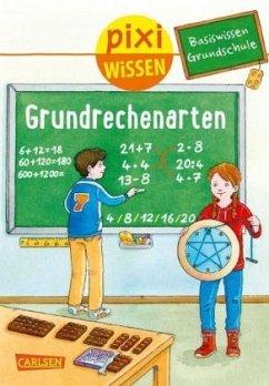 Basiswissen Grundschule: Grundrechenarten / Pixi Wissen Bd.97