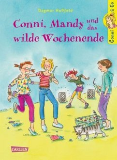 Conni, Mandy und das wilde Wochenende / Conni & Co Bd.13 - Hoßfeld, Dagmar