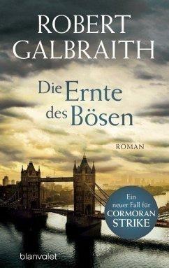 Die Ernte des Bösen / Cormoran Strike Bd.3 - Galbraith, Robert