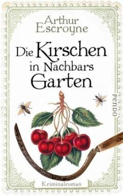 Die Kirschen in Nachbars Garten / Arthur Escroyne und Rosemary Daybell Bd.5 - Escroyne, Arthur