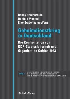 Geheimdienstkrieg in Deutschland (eBook, ePUB) - Heidenreich, Ronny; Münkel, Daniela; Stadelmann-Wenz, Elke