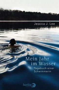 Mein Jahr im Wasser - Lee, Jessica J.