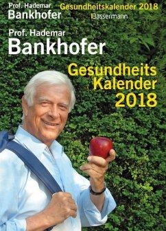 Prof. Bankhofers Gesundheitskalender 2018 Abreißkalender