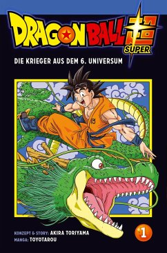 Die Krieger aus dem 6. Universum / Dragon Ball Super Bd.1 - Toriyama, Akira; Toyotarou