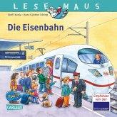 Die Eisenbahn / Lesemaus Bd.100