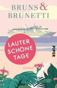 Lauter schöne Tage - Bruns & Brunetti