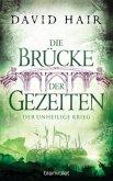 Der unheilige Krieg / Die Brücke der Gezeiten Bd.6