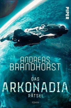 Das Arkonadia-Rätsel - Brandhorst, Andreas
