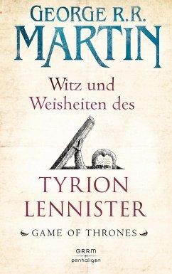 Witz und Weisheiten des Tyrion Lennister - Martin, George R. R.