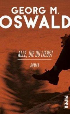 Alle, die du liebst - Oswald, Georg M.