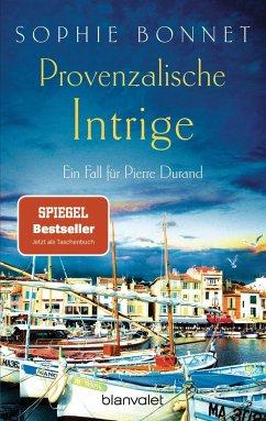 Provenzalische Intrige / Pierre Durand Bd.3 - Bonnet, Sophie