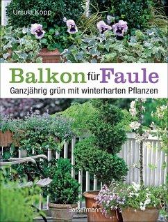 Balkon für Faule - Kopp, Ursula