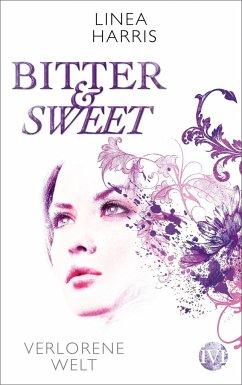 Verlorene Welt / Bitter & Sweet Bd.3 - Harris, Linea
