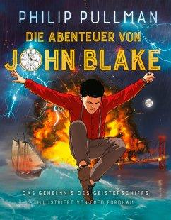 Die Abenteuer von John Blake - Das Geheimnis des Geisterschiffs - Pullman, Philip